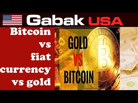 What is the difference between BITCOIN vs FIAT currency vs Gold