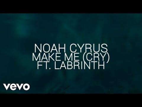 Noah Cyrus, Labrinth - Make Me (Cry) (Official Lyric Video) ft. Labrinth