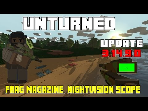 Unturned Update 3.14.9.0 | Night Vision Scope, Frag Magazine, Rifle racks AND MORE! ( ͡ᵔ ͜ʖ ͡ᵔ )