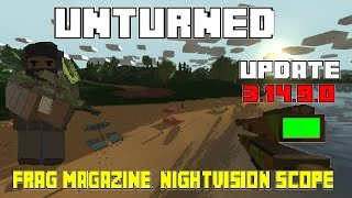Unturned Update 3.14.9.0 Night Vision Scope, Frag Magazine, Rifle racks AND MORE! ( )