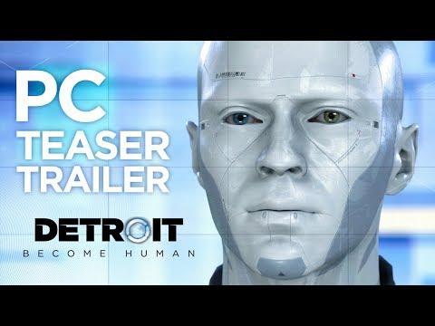 Detroit: Become Human - PC Teaser Trailer | Quantic Dream