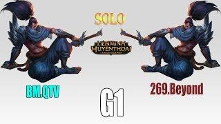 BM.QTV vs 269.Beyond: Solo Yasuo | Game 1