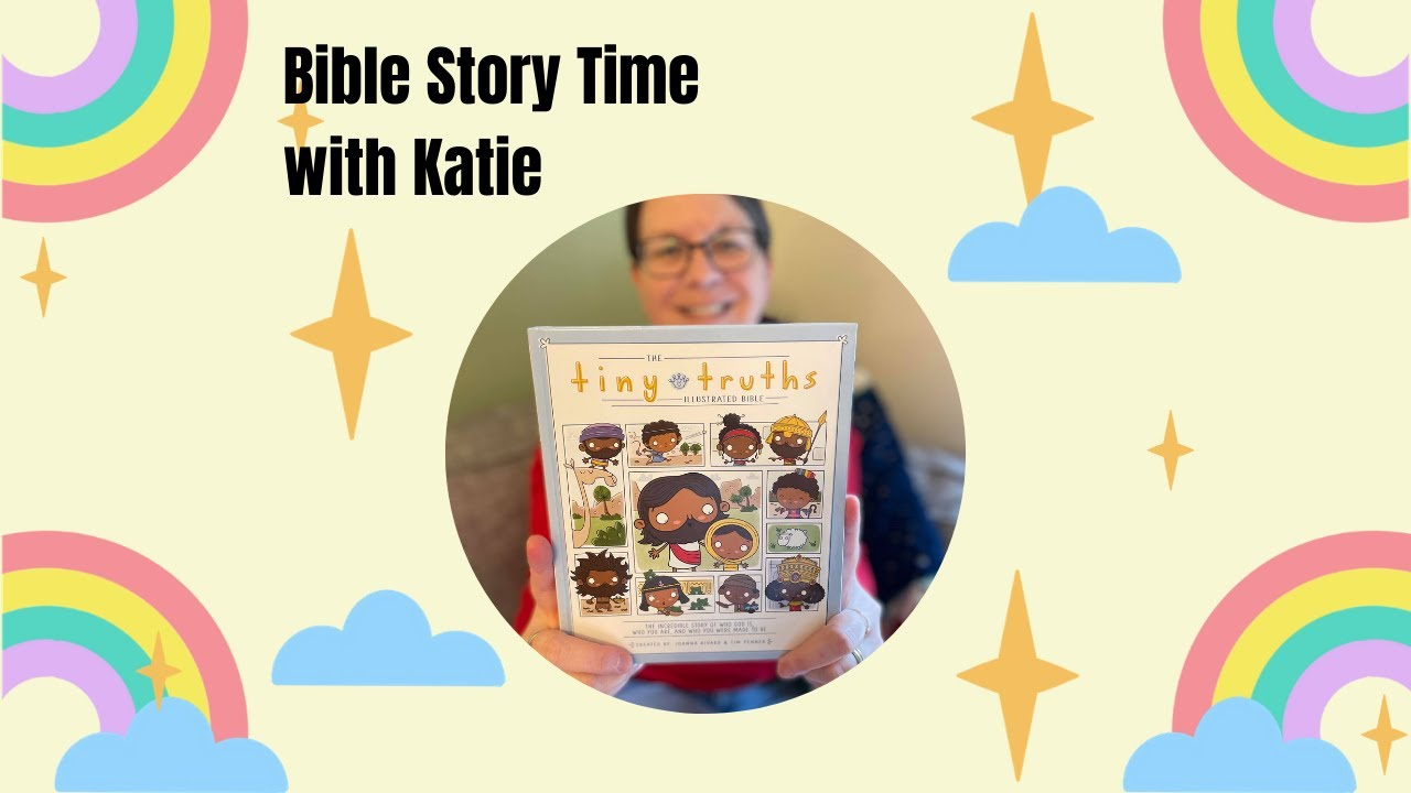 Bible Story Time With Katie: Week 1