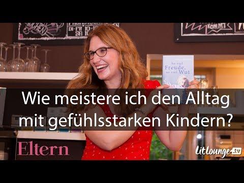 Wie meistere ich den Alltag mit gefühlsstarken Kindern? (3) | Nora Imlau | LitLounge.tv