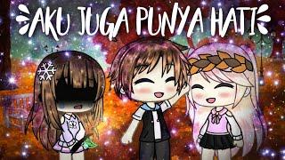 ||♡Aku Juga Punya Hati♡|| [Gacha Life Mini Movie Indonesia]