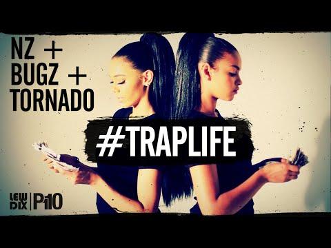 P110 - Nz, Bugz & Tornado - #Traplife [Music Video]