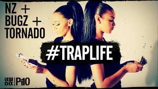 P110 - Nz, Bugz & Tornado - #Traplife [Music Video]