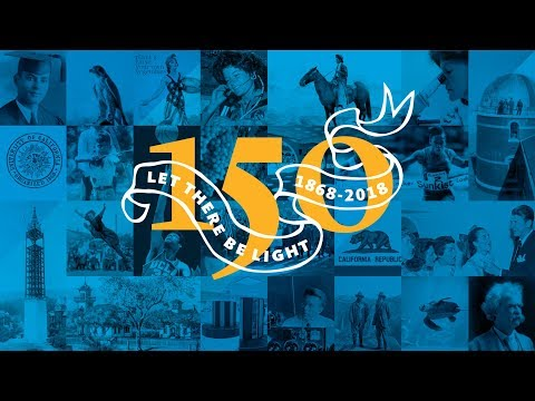 The University of California: 150 years of being boldly Californian