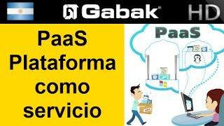¿Que es PaaS? y como funciona Platform as a Service o Plataforma como servicio