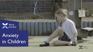 Anxiety In Children : Nip In The Bud