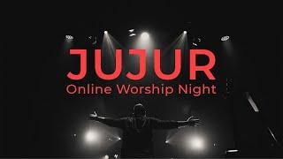 JUJUR ONLINE WORSHIP NIGHT - Sidney Mohede