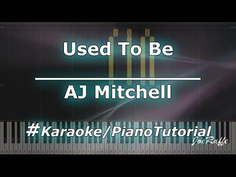 AJ Mitchell - Used To Be KaraokePianoTutorialInstrumental