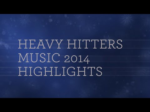 Heavy Hitters Music 2014 Highlights