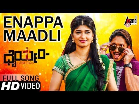 Dhairyam | Enappa Maadli Naanu | New Kannada Full HD Video Song 2017 | Ajai Rao | Adhithi | Emil