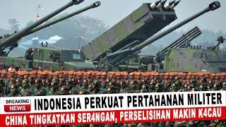 Download BERITA TERKINI ~ INDONESIA PERKUAT PERTAHANAN MILITER, CHINA TINGKATKAN SER4NGAN ~ BERITA MILITER