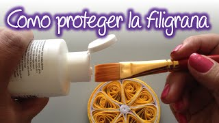 Como proteger tus trabajos de filigrana , How to protect your quilling works.