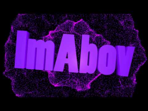 An intro for ImAbov - By DJ Joekev