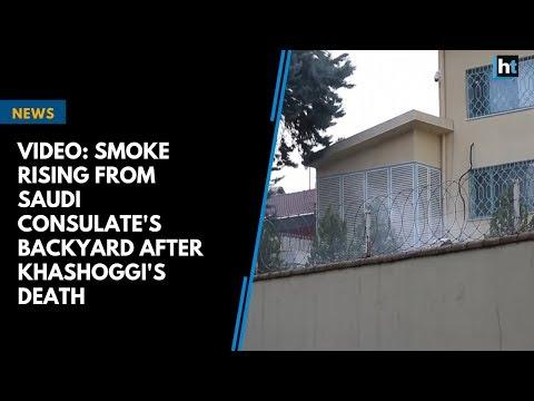 Video: Smoke rising from Saudi consulate's backyard after Khashoggi's death