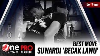Suwardi 'Becak Lawu'  - Best Moves! | One Pride Pro Never Quit
