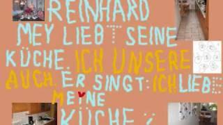 Reinhard Mey Ich liebe meine Küche