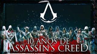 10 Años de Assassin's Creed   La Saga Completa   Reportaje y Cronología