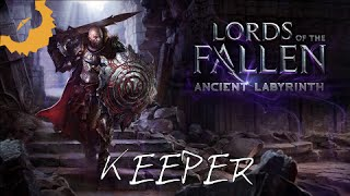 kilobeard Plays: Lords of the Fallen Ancient Labyrinth - Keeper - Episode 1