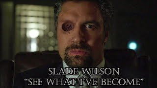 Slade Wilson (Arrow) | See What I