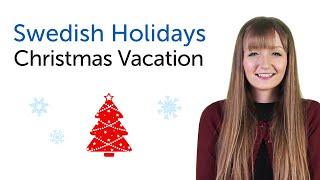 Swedish Holidays - Christmas Vacation - Jullov