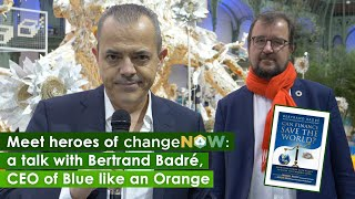 A talk with Bertrand Badré, CEO of Blue like an Orange Sustainable Capital