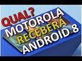 Qual Motorola vai receber Android 8 - Lista atualizada!