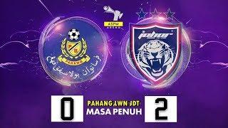 Liga Super Malaysia 2017: Pahang VS JDT (0-2) EXTENDED Highlights [11 July 2017]