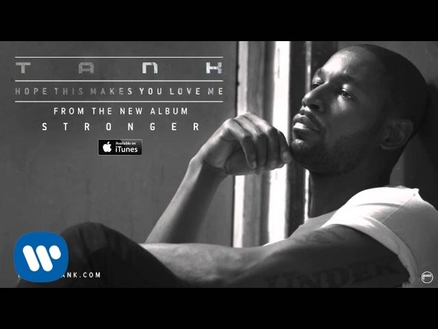 Tank - Hope This Makes You Love Me [Official Audio]
