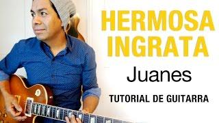 Como tocar Hermosa Ingrata - Juanes - Tutorial de guitarra -#15