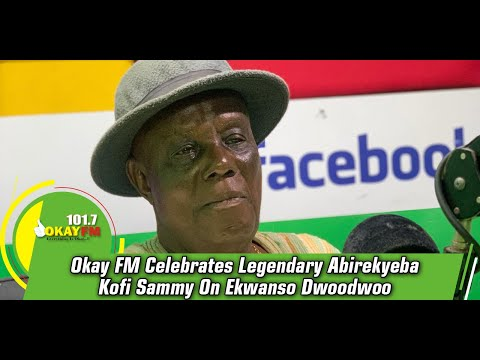 Okay FM Celebrates Legendary Abirekyeba Kofi Sammy On Ekwanso Dwoodwoo