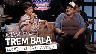 Baixar Trem Bala (Ana Vilela) | Joana Castanheira & Ana Vilela Live #QuandoOAmorAcontece