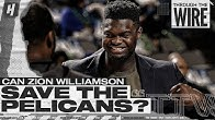 Can Zion Save The Pelicans? | Through The Wire Podcast