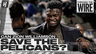 Can Zion Save The Pelicans?   Through The Wire Podcast