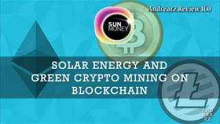 SunMoney - GREEN CRYPTO MINING ON BLOCKCHAIN