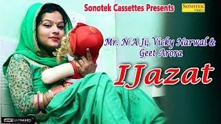Ijazat || Vicky Narwal & Geet Arora || Mr. NA Ji || Latest Haryanvi Song 2018 #Sonotek Cassettes