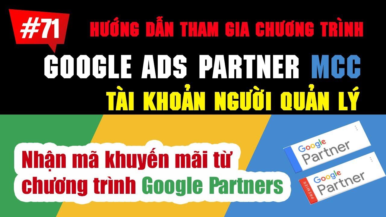 Tạo tài khoản người quản lý Google Ads (MCC)   Hướng dẫn tham gia chương trình Google Partners