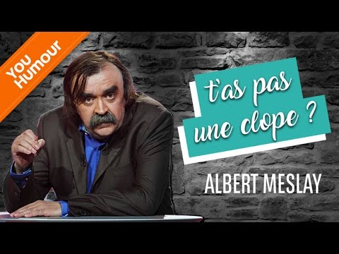 ALBERT MESLAY - T'as pas une clope ?