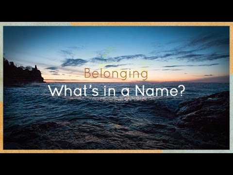 Belonging -- What's in a Name?