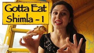 GottaEat || Part 1 || Shimla