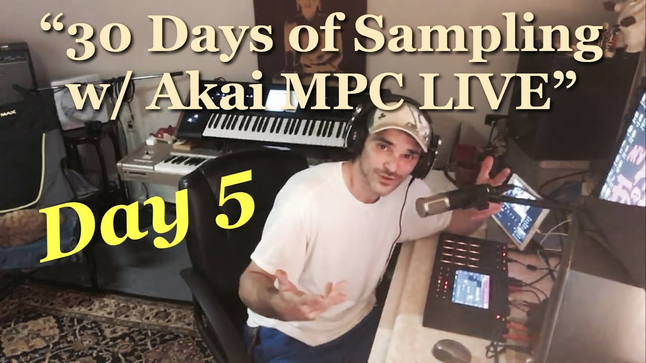 """""""30 Days of Sampling"""" - Day 5 - Making Beats LIVE for 30 Days w/ Akai MPC  LIVE"""