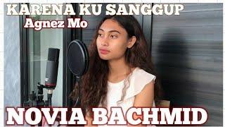 KARENA KU SANGGUP ~ NOVIA BACHMID (FULL COVER)