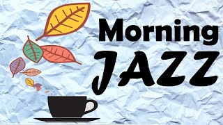 MORNING Coffee MUSIC - Relaxing JAZZ For for Studying, Sleep, Work - Autumn JAZZ