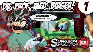 🎮 BIRGER ZOCKT: Surgeon Simulator VR #1 - Bergdokta! Biiiiiiiiiiit**h!