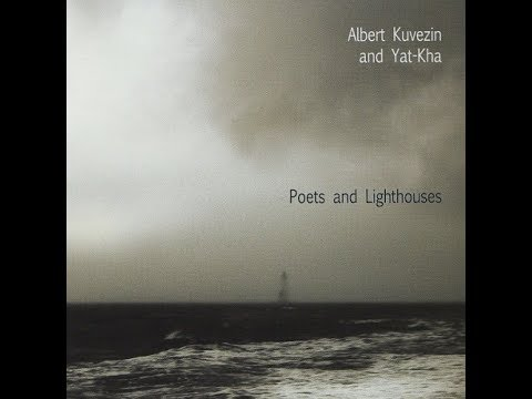 Albert Kuvezin and Yat-Kha ‎– Poets And Lighthouses - Поэты
