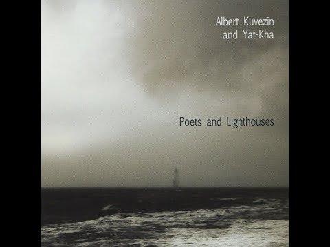 Albert Kuvezin and Yat-Kha – Poets And Lighthouses - Поэты и Маяки - Full Album - 2010