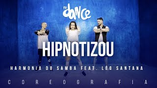 Hipnotizou - Harmonia do Samba feat. Léo Santana | FitDance TV (Coreografia) Dance Video